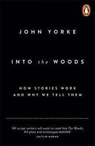 Front cover of Into the Woods book by Author  John Yorke